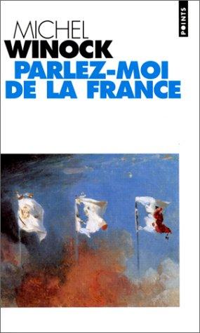 Parlez-moi de la France par Michel Winock