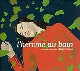 "Afficher ""Héroïne au bain (L')"""