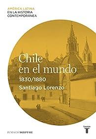 Chile en el mundo par Santiago Lorenzo