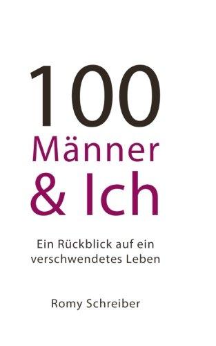100 Männer und Ich - Ein Rückblick auf ein verschwendetes Leben