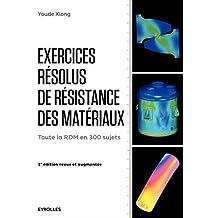 Exercices résolus de résistance des matériaux: Toute la RDM en 300 sujets.