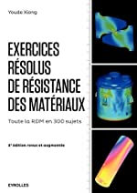 Exercices résolus de résistance des matériaux - Toute la RDM en 300 sujets. de Youde Xiong