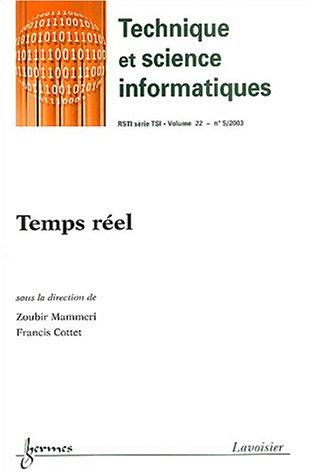 Revue des Sciences et Technologies de l'Information, Volume 22 N° 5/2003 : Temps réel par Zoubir Mammeri, Francis Cottet, Collectif
