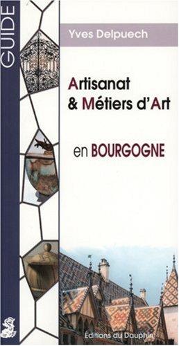 Artisanat et Métiers d'Art en Bourgogne par Yves Delpuech