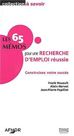 Les 65 mémos pour une recherche d'emploi réussie : Construisez votre succès par Frank Rouault