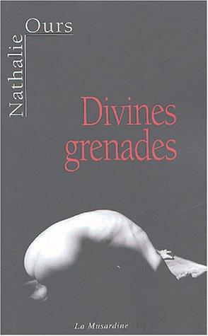 Divines grenades par Ours Nathalie