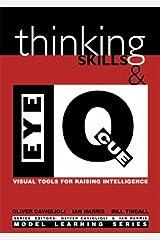 Thinking Skills & Eye Q: Visual Tools for Raising Intelligence (Model Learning S.) Paperback