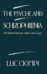 The Psyche and Schizophrenia: The Bond Between Affect and Logic