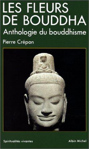 les-fleurs-de-bouddha-une-anthologie-du-bouddhisme