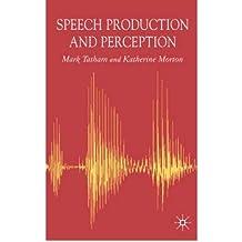 [(Speech Production and Perception)] [Author: Mark Tatham] published on (July, 2006)