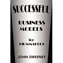 [(Successful Business Models For Filmmakers)] [By (author) John Sweeney] published on (February, 2007)