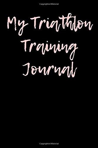 My Triathlon Training Journal: Blank Lined Journal por Passion Imagination Journals