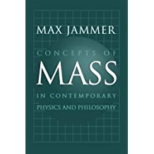 Concepts of Mass in Contemporary Physics and Philosophy by Max Jammer (2009-06-28)