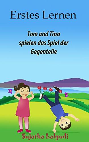 Erstes lernen: Tom und Tina spielen das Spiel der Gegenteile ...
