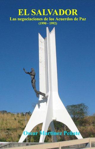 El Salvador las Negociaciones de los Acuerdos de Paz (1990-1992)
