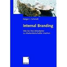 Internal Branding: Wie Sie Ihre Mitarbeiter zu Markenbotschaftern machen