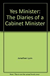 Yes Minister: The Diaries of a Cabinet Minister