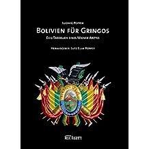 BOLIVIEN FÜR GRINGOS: Exil-Tagebuch eines Wiener Arztes