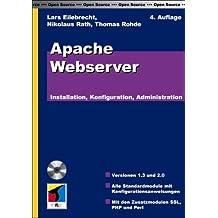 Apache Webserver. Installation, Konfiguration, Administration