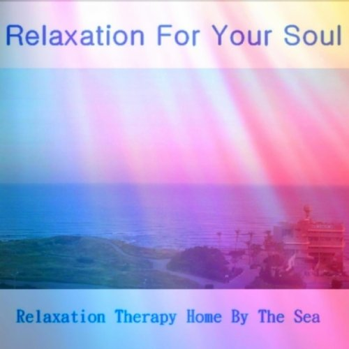 Relaxation for your soul
