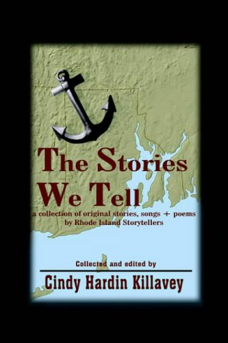 The Stories We Tell: a collection of original stories, songs + poems by Rhode Island Storytellers