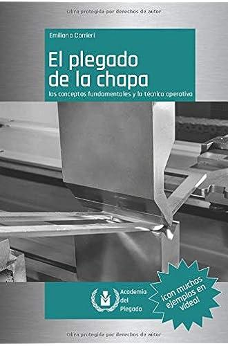Descargar gratis El plegado de la chapa: los conceptos fundamentales y la técnica operativa de Emiliano Corrieri