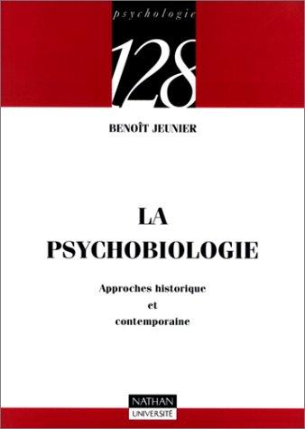 La psychobiologie : Approches historique et contemporaine