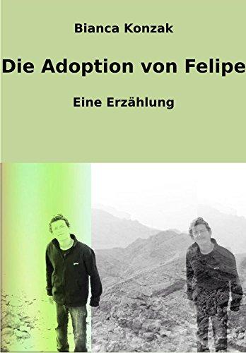 Die Adoption von Felipe: Eine Erzählung