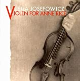 Violin for Anne Rice von Leila Josefowicz