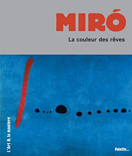 Joan Miro : La couleur des rêves par Sandrine Andrews