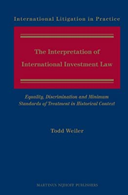 The Interpretation of International Investment Law (International Litigation in Practice)