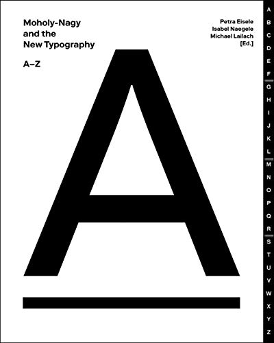 Moholy-Nagy and the New Typography: An A-Z