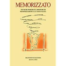 Memorizzato: Tecniche immediate e pratiche di memorizzazione e lettura veloce (Italian Edition)