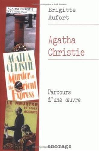 Agatha Christie: Parcours d'une œuvre