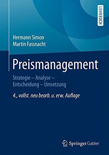 Preismanagement: Strategie - Analyse - Entscheidung - Umsetzung