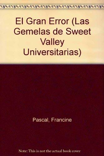 El gran error (Sweet Valley University) por Francine Pascal