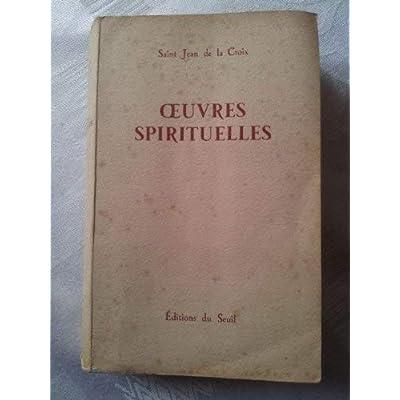 Oeuvres spirituelles. Traduction Du R. P. Grégoire de Saint Joseph, carme déchaussé
