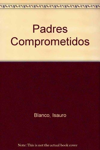 Descargar Libro Padres Comprometidos de Isauro Blanco
