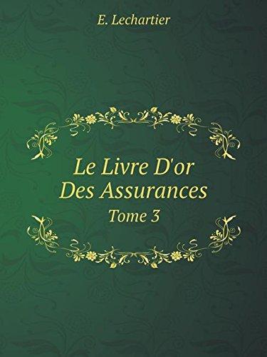 Le Livre d'Or Des Assurances Tome 3 par E Lechartier