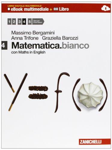 Matematica.bianco. Con Maths in english. Per le Scuole superiori. Con e-book. Con espansione online: 4