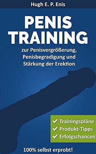 Penis-Training zur Penisvergrößerung, Penisbegradigung und Stärkung der Erektion