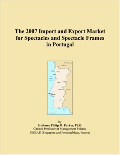 The 2007 Import and Export Market for Spectacles and Spectacle Frames in Portugal