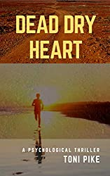 Dead Dry Heart: A psychological thriller (English Edition)