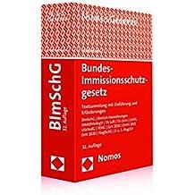 Bundes-Immissionsschutzgesetz: Textsammlung mit Einführung und Erläuterungen - Rechtsstand: 25. April 2017