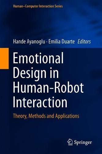 Emotional Design in Human-Robot Interaction: Theory, Methods and Applications (Human–Computer Interaction Series)