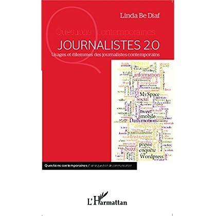 Journalistes 2.0: Usages et dilemmes des journalistes contemporains (Questions contemporaines)
