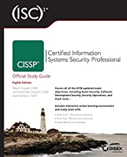 (ISC)2 CISSP Certified Information Systems Security Professional Official Study Guide (Isc Official Study Guid
