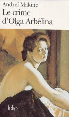 Serie Noir: Le Crime D'Olga Arbelina (Folio) par MAKINE
