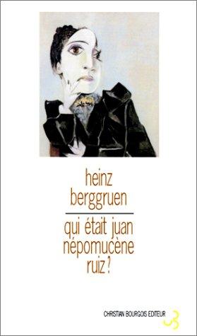 Qui était Juan Népomucène Ruiz ? par Heinz Berggruen