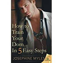 How to Train Your Dom in Five Easy Steps by Josephine Myles (2015-09-01)